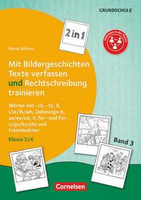 Kombitraining Deutsch / Band 3: Klasse 3/4 - 2 in 1: Mit Bildergeschichten Texte verfassen und Rechtschreibung trainieren