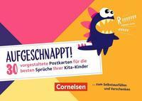 Aufgeschnappt! - 30 vorgestaltete Postkarten für die besten Sprüche Ihrer Kita-Kinder