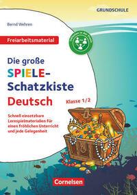Freiarbeitsmaterial für die Grundschule - Deutsch / Klasse 1/2 - Die große Spiele-Schatzkiste