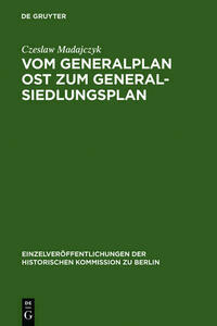 Vom Generalplan Ost zum Generalsiedlungsplan