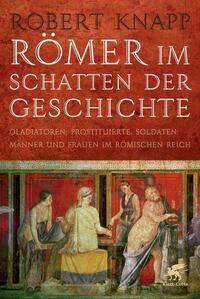 Römer im Schatten der Geschichte