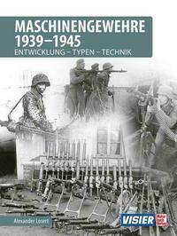 Maschinengewehre 1939 - 1945