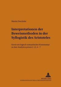 Interpretationen der Beweismethoden in der Syllogistik des Aristoteles
