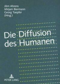 Die Diffusion des Humanen