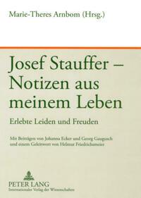 Josef Stauffer – Notizen aus meinem Leben