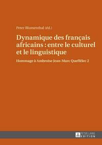 Dynamique des franҫais africains : entre le culturel et le linguistique