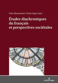 Études diachroniques du français et perspectives sociétales