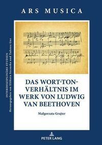 Das Wort-Ton-Verhältnis im Werk von Ludwig van Beethoven