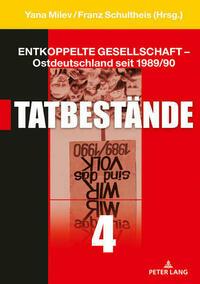 Entkoppelte Gesellschaft – Ostdeutschland seit 1989/90