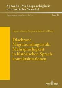 Diachrone Migrationslinguistik: Mehrsprachigkeit in historischen Sprachkontaktsituationen