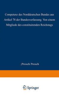 Die Competenz des Norddeutschen Bundes aus Artikel 78 der Bundesverfassung