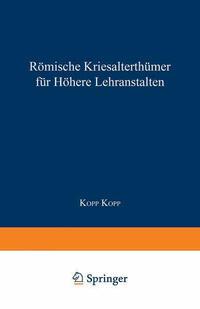 Römische Literaturgeschichte und Alterthümer, für höhere Lehranstalten