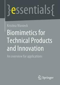 Biomimetics for Technical Products and Innovation