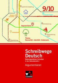 Schreibwege Deutsch / Argumentieren 9/10
