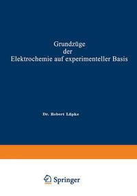 Grundzüge der Elektrochemie auf experimenteller Basis