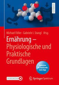 Ernährung - Physiologische und Praktische Grundlagen