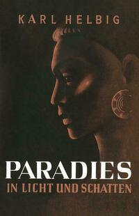 Paradies in Licht und Schatten