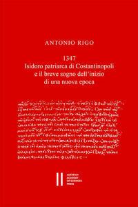 1347.Isidoro patriarca di Constantinopoli e il breve sogno dell'inizio di una nuova epoca