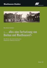 """""""... alles eine Fortsetzung von Dachau und Mauthausen?"""""""
