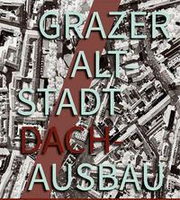 Grazer Altstadt Dachausbau