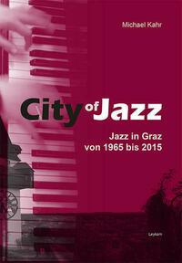 City of Jazz – Jazz in Graz von 1965 bis 2015