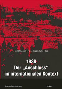 1938 – Der »Anschluss« im internationalen Kontext
