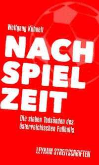 Nachspielzeit – Die sieben Todsünden des österreichischen Fußballs