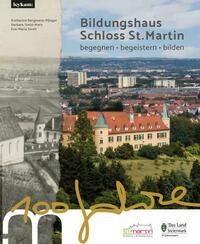 Bildungshaus Schloss St. Martin - 100 Jahre - begegnen - begeistern - bilden