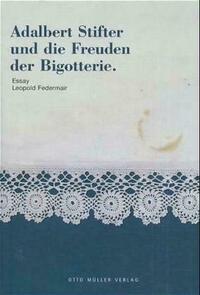 Adalbert Stifter und die Freuden der Bigotterie