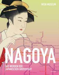 Nagoya - Das Werden der japanischen Großstadt