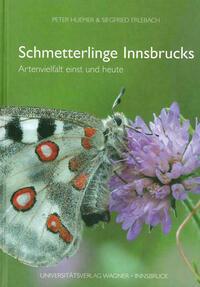 Schmetterlinge Innsbrucks. Artenvielfalt einst und heute