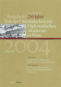 250 Jahre - Von der Orientalischen zur Diplomatischen Akademie in Wien