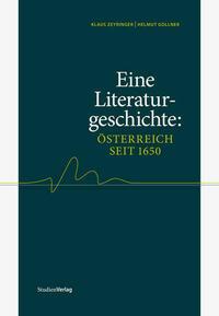 Eine Literaturgeschichte: Österreich seit 1650