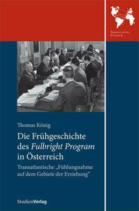 Die Frühgeschichte des Fulbright Program in...