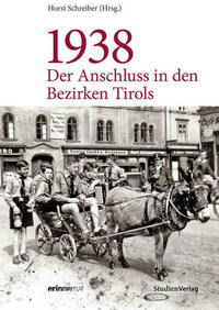 1938 - Der Anschluss in den Bezirken Tirols