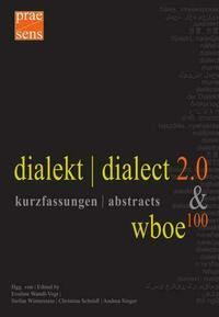 dialekt | dialect 2.0 & wboe100. kurzfassungen | abstracts