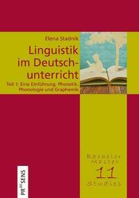 Linguistik im Deutschunterricht. Unter besonderer Berücksichtigung des österreichischen Deutsch, des Deutschen als Fremd- und Zweitsprache sowie von Migrantensprachen