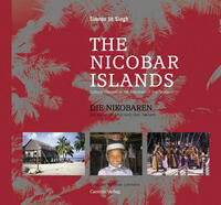 The Nicobar Islands. Cultural Choices in the Aftermath of the Tsunami (Die Nikobaren. Das kulturelle Erbe nach dem Tsunami.)