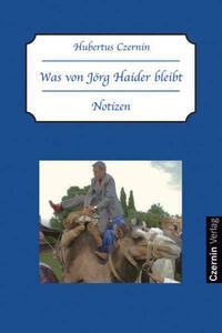Was von Jörg Haider bleibt