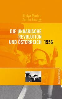 Die ungarische Revolution und Österreich 1956