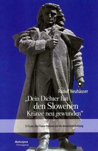 Dein Dichter hat den Slowenen Kränze neu gewunden