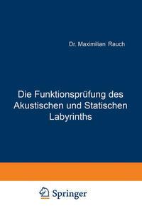 Die Funktionsprüfung des Akustischen und Statischen Labyrinths