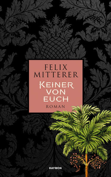 KEINER VON EUCH. Roman von Felix Mitterer