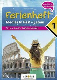 Medias in Res! 1. Ferienheft Latein
