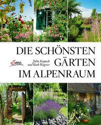 Die schönsten Gärten im Alpenraum