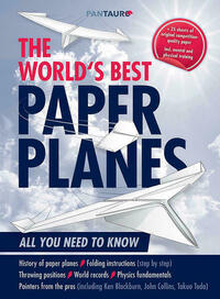 The World`s Best Paper Planes