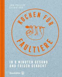 Kochen für Faultiere