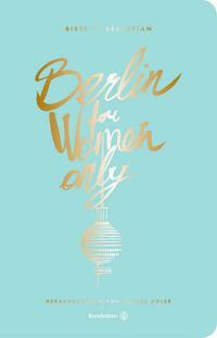 Berlin for Women only