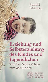 Erziehung und Selbsterziehung des Kindes und...