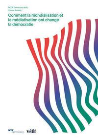 Comment la mondialisation et la médiatisation ont changé la démocratie